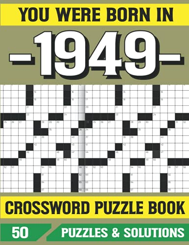 You Were Born In 1949: Crossword Puzzle Book: Word Search Puzzle Book: Puzzles Games For Seniors adults And More With Solutions
