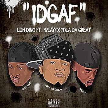IDGAF (feat. 1playy & Yoladagreat)