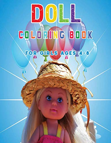 Doll Coloring Book for Girls Ages 4-8: Beautiful Dolls Coloring Book for...