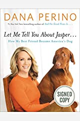Let Me Tell You about Jasper - Signed / Autographed Copy Hardcover