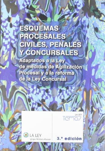 Esquemas procesales civiles, penales y concursales (3.ª edición): Adaptados a la reforma de la nueva oficina judicial (Temas La Ley)