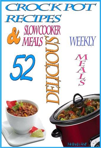 Crock Pot Recipes: 52 Delicious Crock Pot & Slow Cooker Recipes (The Home Life Series Book 1)