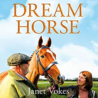 Dream Horse                   By:                                                                                                                                 Janet Vokes                               Narrated by:                                                                                                                                 Charlotte Strevens                      Length: 7 hrs and 24 mins     Not rated yet     Overall 0.0