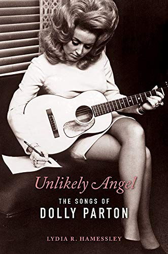 Unlikely Angel: The Songs of Dolly Parton (Women Composers) by [Lydia R. Hamessley, Steve Buckingham]
