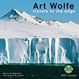Art Wolfe 2021 Wall Calendar: Travels to the Edge - Nature Photography From Around the World