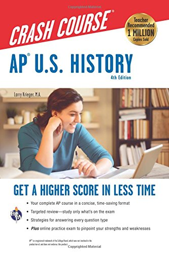 AP U.S. History Crash Course, 4th Ed.,  Book + Online: Get a Higher Score in Less Time (Advanced Placement (AP) Crash Course)
