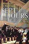 Sept jours : 17-23 juin 1789, La France entre en révolution par Waresquiel