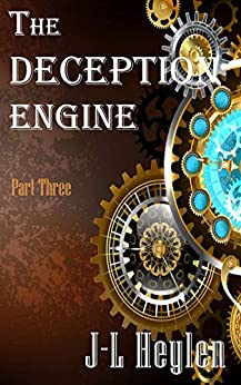 [J-L Heylen]のThe Deception Engine - Part Three (English Edition)