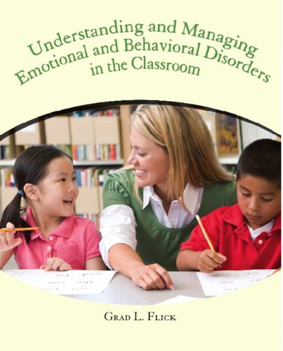 Understanding and Managing Emotional and Behavior Disorders in the Classroom