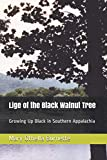 Lige of the Black Walnut Tree: Growing Up Black in Southern Appalachia