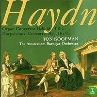 Haydn: Organ Concertos Hob. 18:1 & 2 / Harpsichord Concerto Hob. 18:11 by Ton Koopman