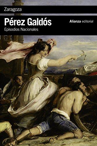 Zaragoza: Episodios Nacionales, 6 / Primera serie (El libro de bolsillo - Bibliotecas de autor - Biblioteca Pérez Galdós - Episodios Nacionales)