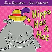 Donaldson, J: Hippo Has a Hat