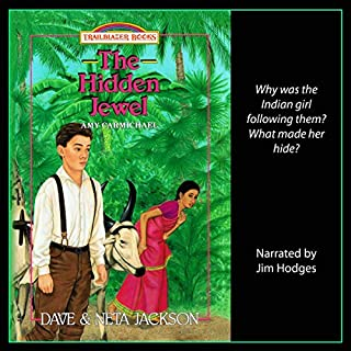 The Hidden Jewel     Trailblazer Books, Volume 4              By:                                                                                                                                 Dave Jackson,                                                                                        Neta Jackson                               Narrated by:                                                                                                                                 Jim Hodges                      Length: 2 hrs and 47 mins     Not rated yet     Overall 0.0