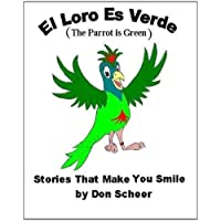 El Loro Es Verde (The Parrot is Green) (Stories That Make You Smile Book 1) (English Edition)