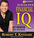 (Rich Dad's Increase Your Financial IQ: Get Smarter with Your Money) By Kiyosaki, Robert T. (Author) compact disc on (03 , 2008) - Hachette Audio - 26/03/2008