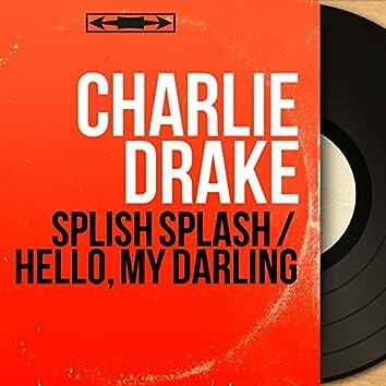 Splish Splash / Hello, My Darling (feat. Ken Jones and His Orchestra) [Mono Version]