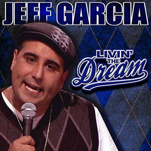 Jeff Garcia: Livin' the Dream audiobook cover art