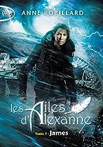 Les Ailes d'Alexanne - Tome 7 James (7) d'Anne Robillard