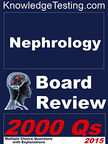 Nephrology Board Review (Board Certification in Nephrology Book 1)