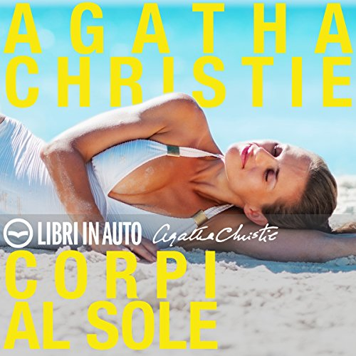 Corpi al sole                   By:                                                                                                                                 Agatha Christie                               Narrated by:                                                                                                                                 Riccardo Peroni,                                                                                        Ruggero Andreozzi,                                                                                        Giancarlo De Angeli,                   and others                 Length: 3 hrs and 19 mins     1 rating     Overall 4.0