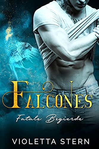 Falcones: Fatale Begierde (Romantic Thriller)