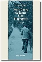 Hans-Georg Gadamer - Eine Biographie (German Edition)