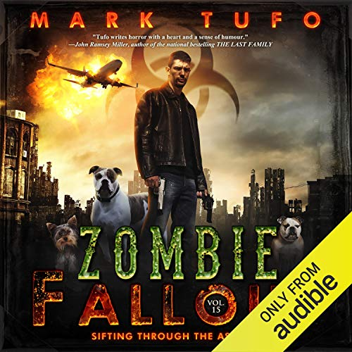 Sifting Through the Ashes: Zombie Fallout, Book 15