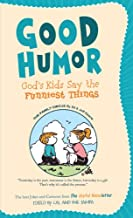 Good Humor: God's Kids Say the Funniest Things: The Best Jokes and Cartoons from The Joyful Noiseletter