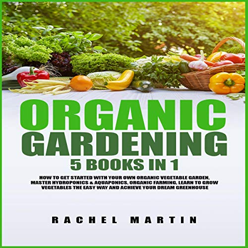 Organic Gardening: 5 Books in 1 audiobook cover art