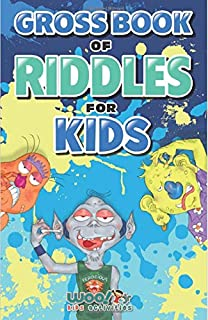Gross Book of Riddles for Kids: Hilariously Disgusting Fun Jokes for Family Friendly Laughs (Riddle Book for Kids, Kid Jok...