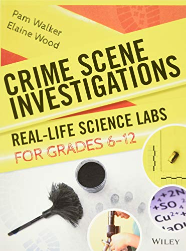 Compare Textbook Prices for Crime Scene Investigations: Real-Life Science Labs For Grades 6-12 1 Edition ISBN 9780787966300 by Walker, Pam,Wood, Elaine