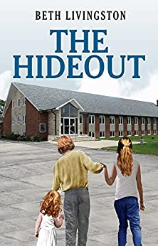 The Hideout by [Beth Livingston]