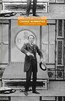 Change Mummified: Cinema, Historicity, Theory
