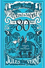 "Around the World in Eighty Days By Jules Verne (Annotated) Unabridged Classic Edition ""Adventure & Science Fiction Novel"""