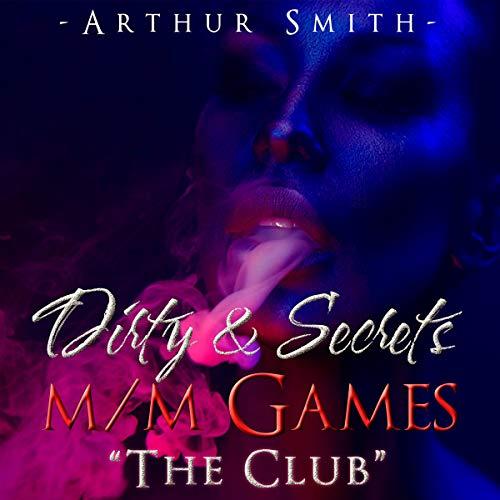 "Dirty & Secret M/M Games ""The Club"" audiobook cover art"