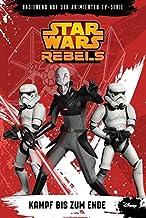 STAR WARS Rebels (zur TV-Serie) 04 - Kampf bis zum Ende
