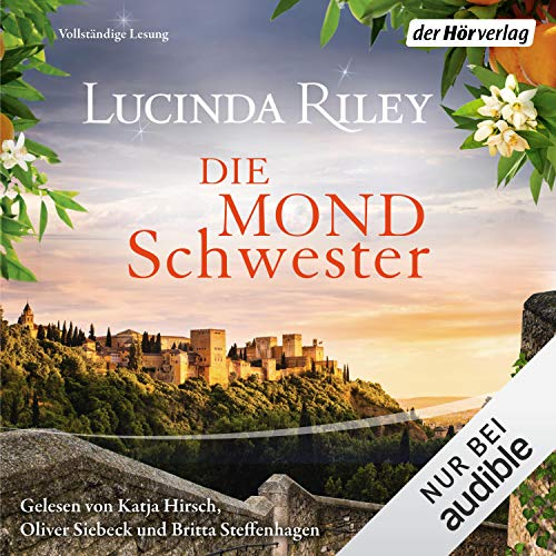 Die Mondschwester     Die sieben Schwestern 5              By:                                                                                                                                 Lucinda Riley                               Narrated by:                                                                                                                                 Katja Hirsch,                                                                                        Oliver Siebeck,                                                                                        Britta Steffenhagen                      Length: 20 hrs and 42 mins     1 rating     Overall 4.0