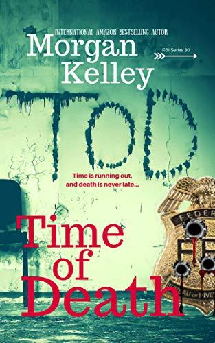 Time of Death (An FBI Romance/Thriller Book 30)