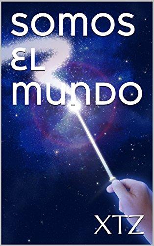 Somos el mundo (Spanish Edition)