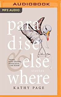 Paradise and Elsewhere: Stories