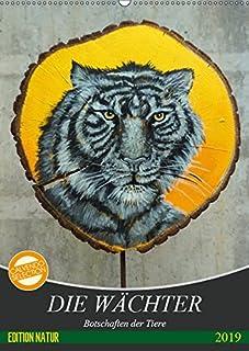 Die Wächter - Botschaften der Tiere (Wandkalender 2019 DIN A2 hoch): Tiere berühren unser Herz und bereichern unser Leben (Monatskalender, 14 Seiten )