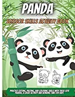 Panda Scissor Skills Activity Book: Practice Cutting, Pasting, and Coloring Skills with These Cute Pandas, A Great Activity and Bonding Time For Kids