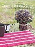 Quick and Simple Crochet for the Home: 10 Designs from Up-and-Coming Designers! (Quick & Simple)