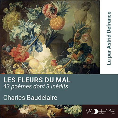 Les Fleurs du Mal                   Auteur(s):                                                                                                                                 Charles Baudelaire                               Narrateur(s):                                                                                                                                 Astrid Defrance                      Durée: 1 h et 4 min     Pas de évaluations     Au global 0,0