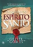 Dicionário do Espírito Santo: Uma ferramenta para estudar com profundidade o Espírito Santo