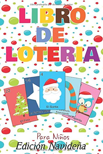 Libro de Loteria Para Niños Edición Navideña: Libro de Loteria de Navidad Ilustrado Para Niños  Loteria Bingo Picture Book For Kids (Spanish Christmas Edition)