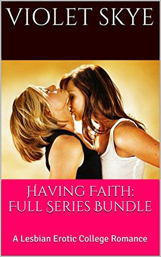 Having Faith: Full Series Bundle: A Lesbian Erotic College Romance (English Edition)