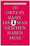 111 Orte in Basel, die man gesehen haben muss