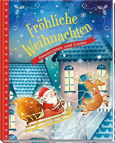 Fröhliche Weihnachten: Geschichten und Lieder